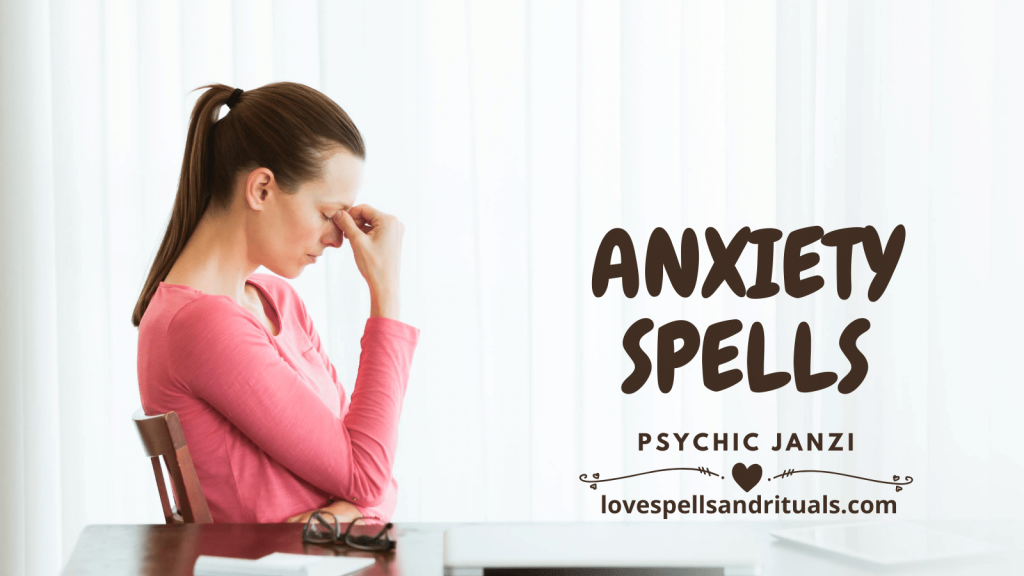 anxiety spells and rituals to remove stress and fear that work